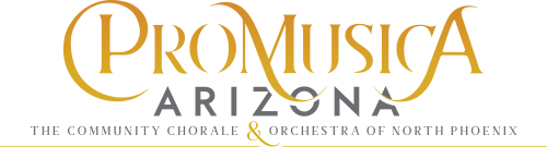 ProMusica Arizona - The Community Chorale & Orchestra of North Phoenix