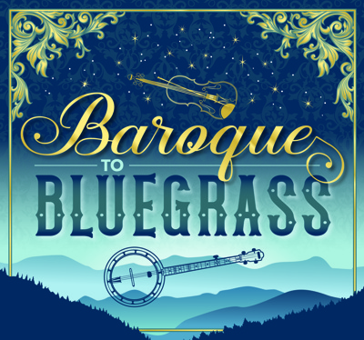 Baroque to Bluegrass
